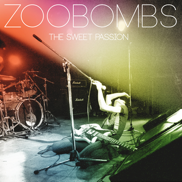 "【New Album】THE ZOOBOMBS""THE SWEET PASSION""(2012.06.06 On Sale / CD+DVD)"